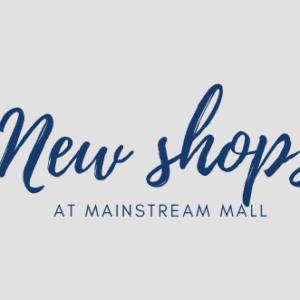 New shops at Mainstream Mall